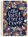 HARDCOVER bloom daily planners 2021 Calendar Year Day Planner (January 2021 - December 2021) - Passion/Goal Organizer - Monthly & Weekly Inspirational Agenda Book - 6' x 8.25' - Best is Yet to Come