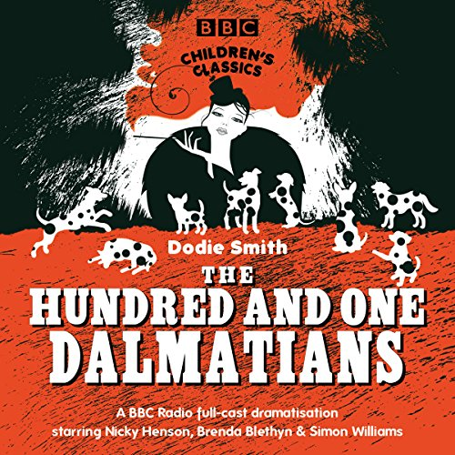 The Hundred And One Dalmatians (BBC Children's Classics) audiobook cover art