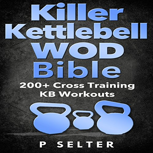 Killer Kettlebell WOD Bible audiobook cover art