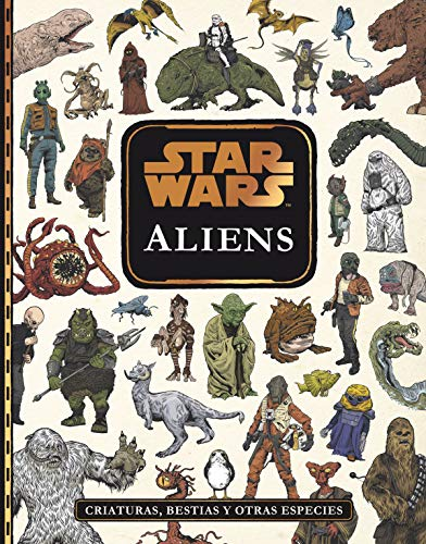 Star Wars. Aliens: Criaturas, bestias y otras especies