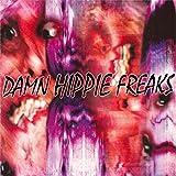 Damn Hippie Freaks [Explicit]