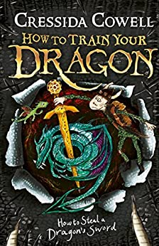 How to Train Your Dragon: How to Steal a Dragon's Sword: Book 9 by [Cressida Cowell]