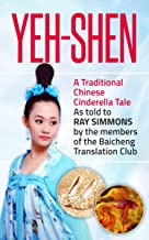 YEH-Shen: THE CHINESE CINDERELLA (Missives From The Middle Kingdom)