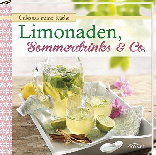 Limonaden, Sommerdrinks & Co.: Gutes aus meiner Küche