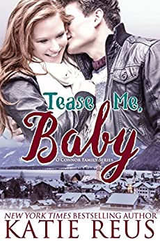 Tease Me, Baby (O'Connor Family Series Book 2) by [Katie Reus]