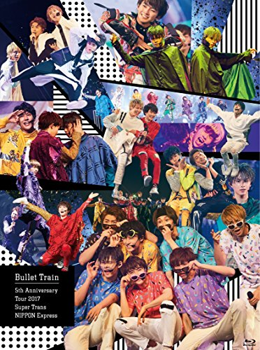 Bullet Train 5th Anniversary Tour 2017 Super Trans NIPPON Express 日本武道館(2017年6月10日) (初回生産完全限定盤) [Blu-ray]