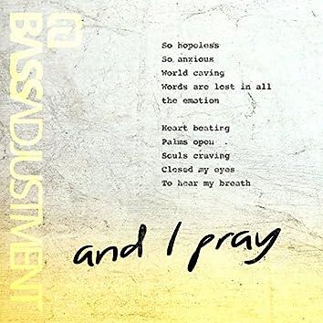 And I Pray