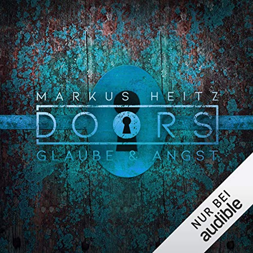 DOORS Kurzgeschichten - Glaube & Angst                   By:                                                                                                                                 Markus Heitz                               Narrated by:                                                                                                                                 Johannes Steck                      Length: 20 mins     Not rated yet     Overall 0.0