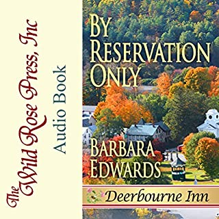 By Reservation Only     Deerbourne Inn Series, Book 1              By:                                                                                                                                 Barbara Edwards                               Narrated by:                                                                                                                                 Nila Brereton Hagood                      Length: 4 hrs and 7 mins     1 rating     Overall 3.0