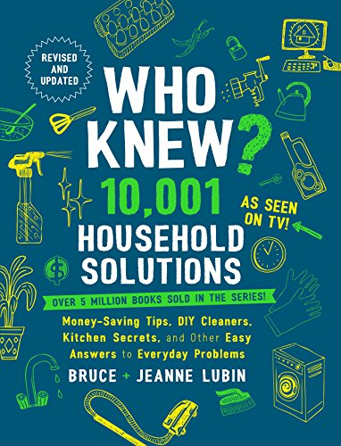 Who Knew? 10,001 Household Solutions: Money-Saving Tips, DIY Cleaners, Kitchen Secrets, and Other...