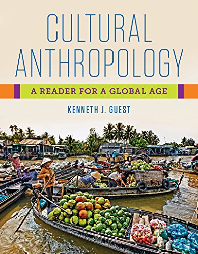 Compare Textbook Prices for Cultural Anthropology: A Reader for a Global Age First Edition ISBN 9781324000778 by Guest, Kenneth J.