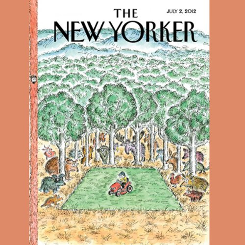 The New Yorker, July 2nd 2012 (William Finnegan, Patricia Marx, Elizabeth Kolbert)                   De :                                                                                                                                 William Finnegan,                                                                                        Patricia Marx,                                                                                        Elizabeth Kolbert                               Lu par :                                                                                                                                 Todd Mundt                      Durée : 2 h et 14 min     Pas de notations     Global 0,0
