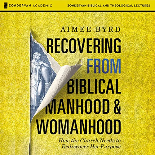 Recovering from Biblical Manhood and Womanhood: Audio Lectures cover art