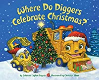 Where Do Diggers Celebrate Christmas? (Where Do...Series)