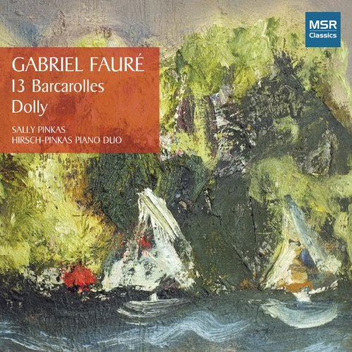 Gabriel Fauré: 13 Barcarolles for Solo Piano (1881-1921); Dolly, Op.56 - 6 Pieces for Piano Duet