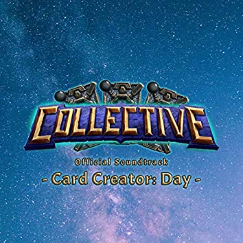 Collective Card Game: Card Creator Day (Official Game Soundtrack)