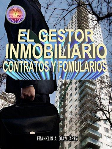 EL GESTOR INMOBILIARIO: CONTRATOS Y FORMULARIOS