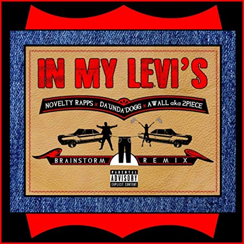 In My Levi's (Brainstorm Remix) [feat. Da'Unda'Dogg & Awall A.K.A. 2Piece] [Explicit] Image