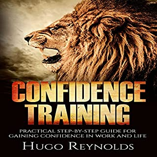 Confidence Training: Practical Step-by-Step Guide for Gaining Confidence in Work and Life cover art