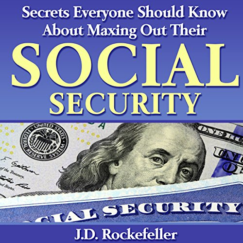 Secrets Everyone Should Know About Maxing Out Their Social Security audiobook cover art