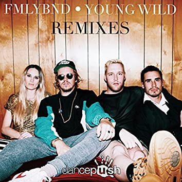 Young Wild (Remixes)
