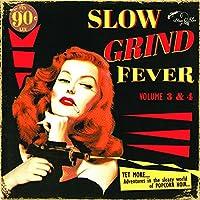 Slow Grind Fever Vol 3 & 4