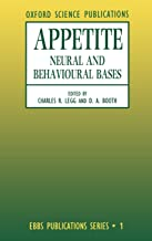 Appetite: Neural and Behavioural Bases (European Brain and Behaviour Society Publications Series)