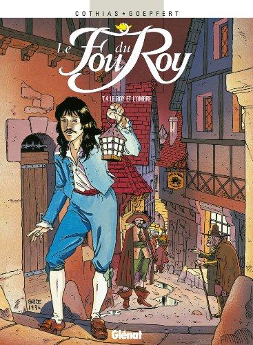 Le Fou du roy - Tome 04 : Le Roy et l'ombre