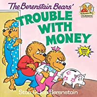 The Berenstain Bears' Trouble with Money (First Time Books(R))