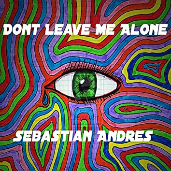 Don't Leave Me Alone - Single