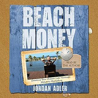 Beach Money: Creating Your Dream Life Through Network Marketing cover art