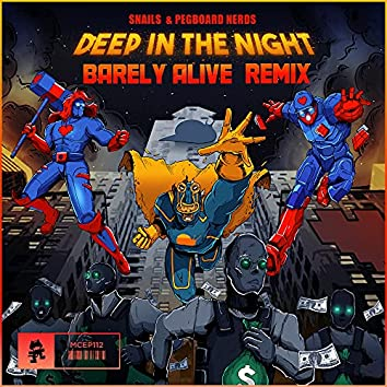 Deep in the Night (Barely Alive Remix)
