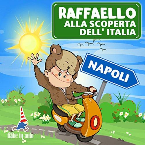 Raffaello alla scoperta dell'Italia - Napoli. Gli amici di Napoli audiobook cover art