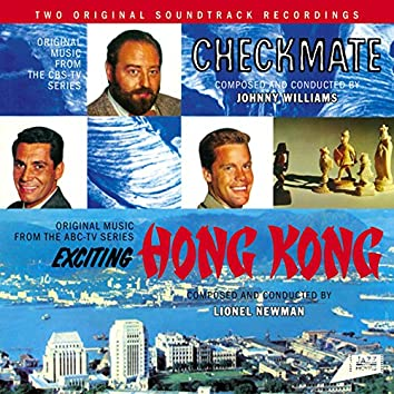 """Original Music from the Tv Series """"Checkmate"""" And """"Hong Kong"""""""