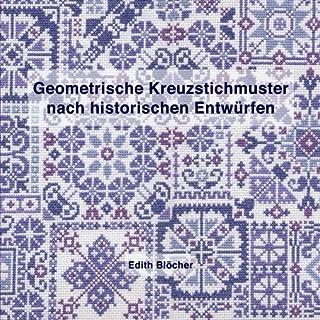 Geometrische Kreuzstichmuster nach historischen Entwuerfen