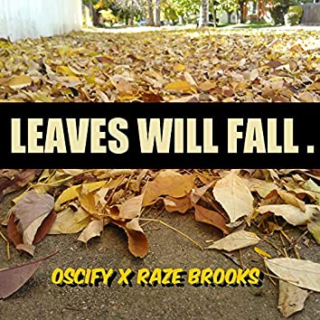 Leaves Will Fall