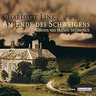 Am Ende des Schweigens                   Autor:                                                                                                                                 Charlotte Link                               Sprecher:                                                                                                                                 Mariele Millowitsch                      Spieldauer: 7 Std. und 42 Min.     225 Bewertungen     Gesamt 4,0