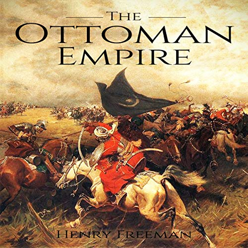 The Ottoman Empire: A History from Beginning to End Titelbild