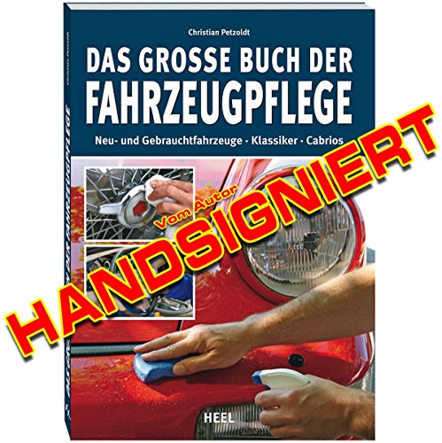 Das große Buch der Fahrzeugpflege, Christian Petzoldt. Neu & handsigniert, Autopflege