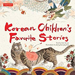 Korean Children's Favorite Stories by Kim So-un, illustrated by Jeong Kyoung-Sim
