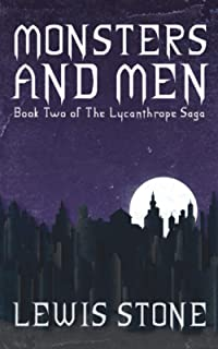Monsters and Men (Book Two of The Lycanthrope Saga)