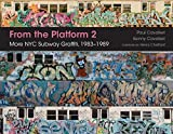 From the Platform 2: More NYC Subway Graffiti, 1983-1989