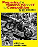 Preparing the Yamaha YZ and IT for Competition (Design & Tuning for Motocross by Jim Gianatsis) (English Edition)