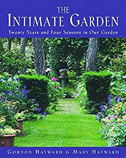 The Intimate Garden: Twenty Years and Four Seasons in Our Garden