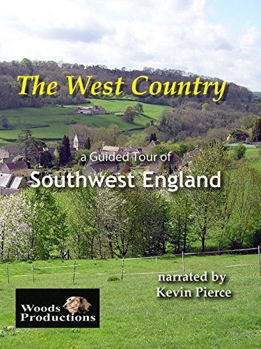 The West Country: A Guided Tour of Southwest England