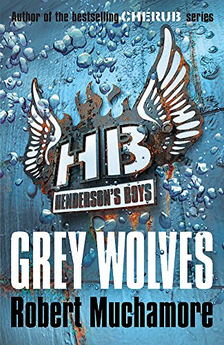 Grey Wolves: Book 4 (Henderson's Boys, Band 4)