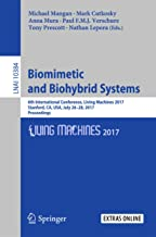 Biomimetic and Biohybrid Systems: 6th International Conference, Living Machines 2017, Stanford, CA, USA, July 26–28, 2017, Proceedings (Lecture Notes in Computer Science Book 10384)