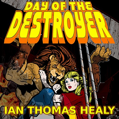 Day of the Destroyer: A Just Cause Universe Novel, Volume 3 Titelbild