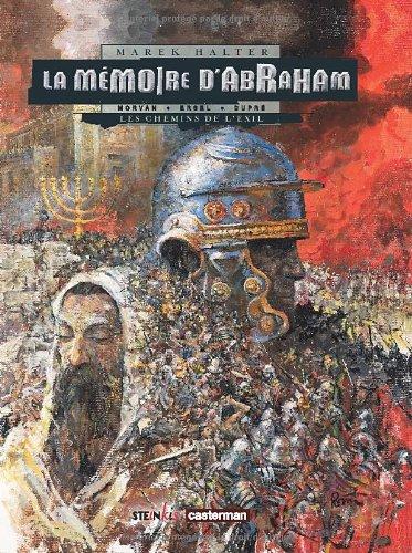 La Mémoire d'Abraham, Tome 1 : Les chemins de l'exil