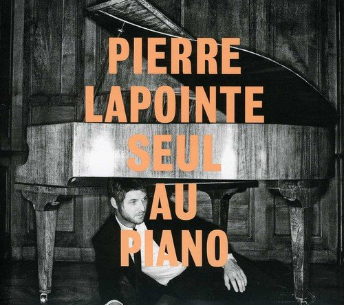 Pierre Lapointe Seul au Piano [Import USA]